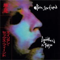Alien Sex Fiend - Liquid Head In Tokyo