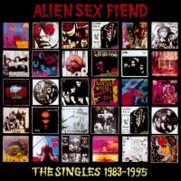 Alien Sex Fiend - The Singles 1983-1995