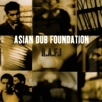 Asian Dub Foundation - R.A.F.I
