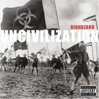 Biohazard - Uncivilization