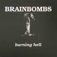 Brainbombs - Burning Hell