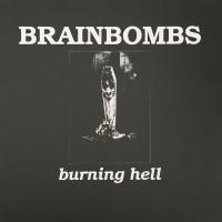 Brainbombs - Burning Hell