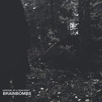 Brainbombs - Disposal Of A Dead Body