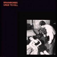 Brainbombs - Urge to killv