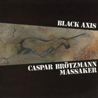 Caspar Brötzmann Massaker - Black Axis