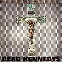 Dead Kennedys - In God We Trust