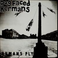 Dog Faced Hermans - Humans Fly