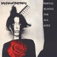 Dog Faced Hermans - Mental Blocks For All Ages