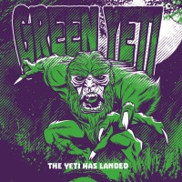 Green Yeti - The Yeti Has Landed