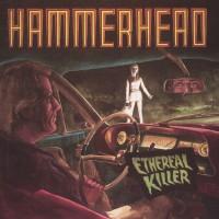Hammerhead - Ethereal Killer