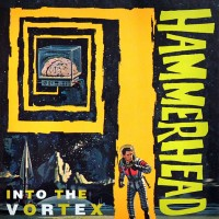 Hammerhead - Into The Vortex