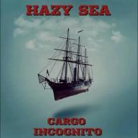 Hazy Sea - Cargo Incognito