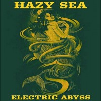 Hazy Sea - Electric Abyss