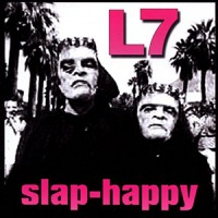 L7 - Slap Happy