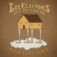 Les Claypool's Duo De Twang - Four Foot Shack