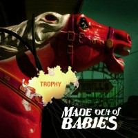 Made Out of Babies - Trophy