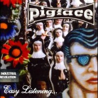 Pigface - Easy Listening For Difficult Fuckheads