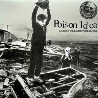 Poison Idea - Latest Will and Testament