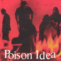 Poison Idea - We Must Burn