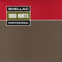 Shellac - 1000 Hurts