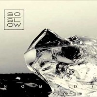 So Slow - Nomads