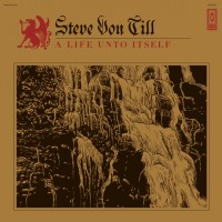 Steve Von Till - A Life Unto Itself