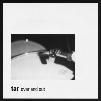 Tar - Over and Out