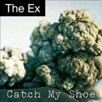 The Ex - Catch My Shoe