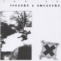 The Ex - Joggers And Smoggers