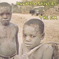 The Ex - Mudbird Shivers