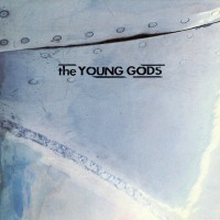 The Young Gods - T.V. Sky