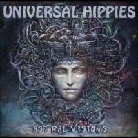 Universal Hippies - Astral Visions