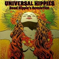 Universal Hippies - Dead Hippie's Revolutution