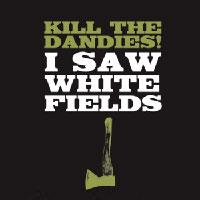 KILL THE DANDIES!