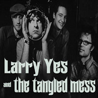LARRY YES AND THE TANGLED MESS