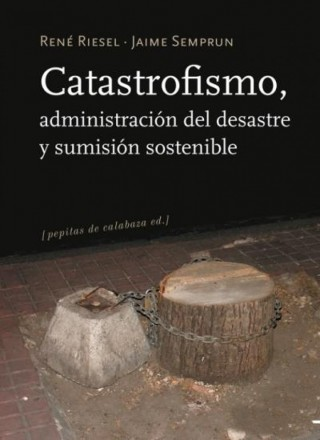Catastrophism, Disaster Management and Sustainable Submission