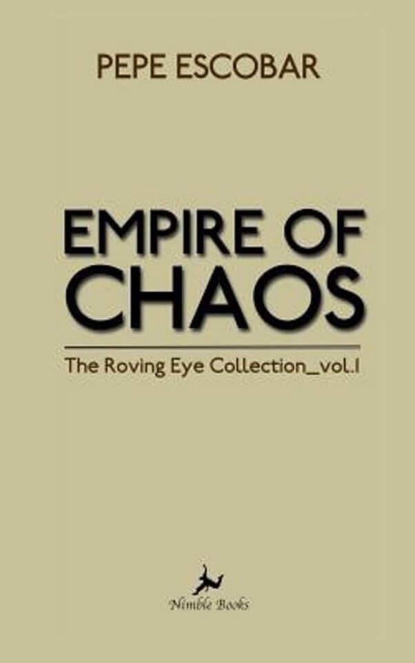 Empire of Chaos - Pepe Escobar 1b0d31ee9c