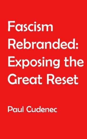 Fascism rebranded: exposing the Great Reset