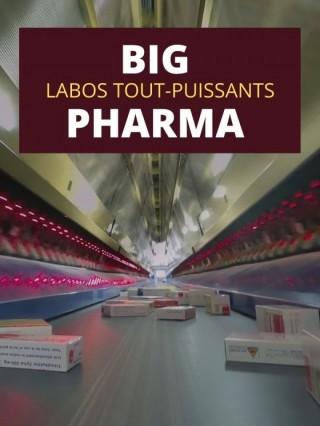 Big Pharma Labos tout-puissants