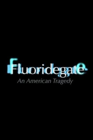 Fluoridegate - an American Tragedy