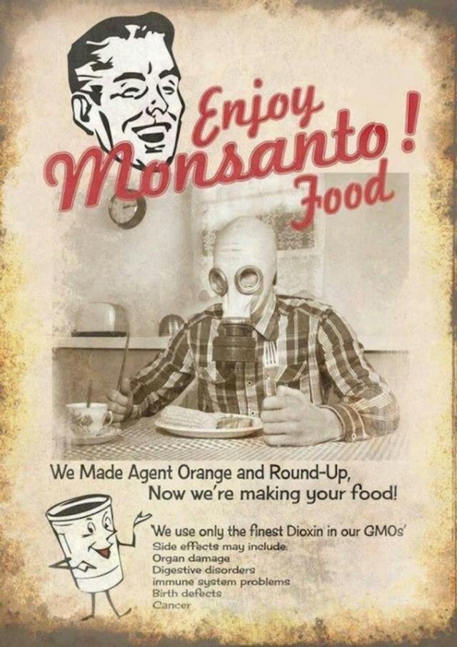 Enjoy Monsanto Food