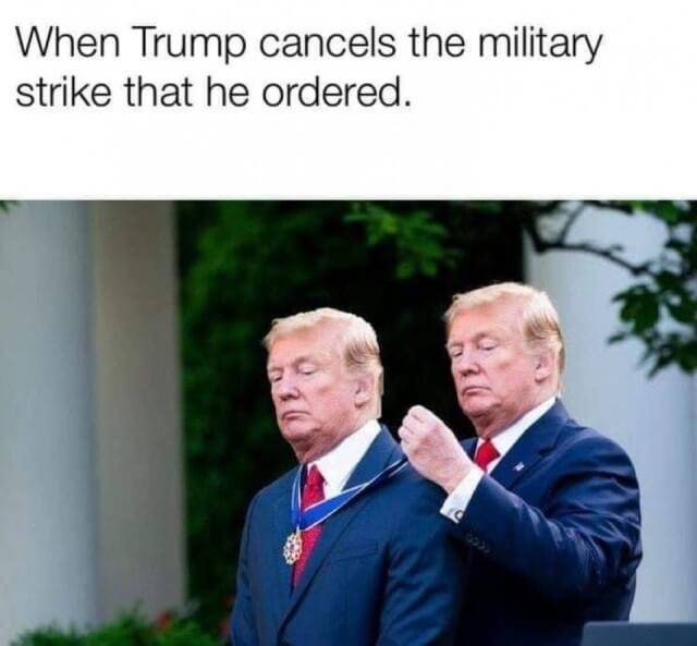 When Trump cancels the military strike that he ordered