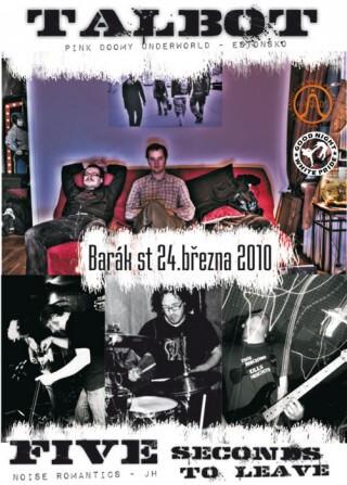 Koncert Talbot, Five Seconds to Leave - Slavonice, Barák - 24.03.2010