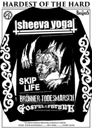 Koncert Sheeva Yoga, Brunner Todesmarch, Gospel of the Future, Skip Life ve Slavonicích