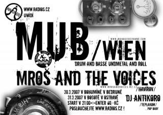 Koncert Mann Über Bord, Mros and the Voices, dj Antikoro - Bohumin, Bedrunka - 30.03.2007, Ostrava, Bogota - 31.03.2007