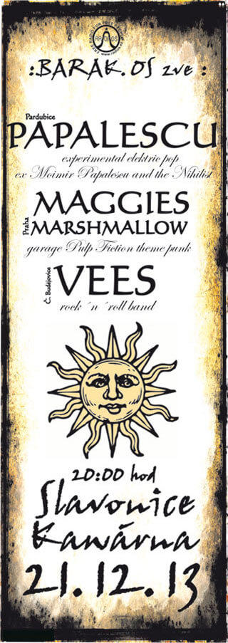 Koncert Vees, Maggie's Marshmallows, Papalescu - Slavonice, Kavarna - 21.12.2013