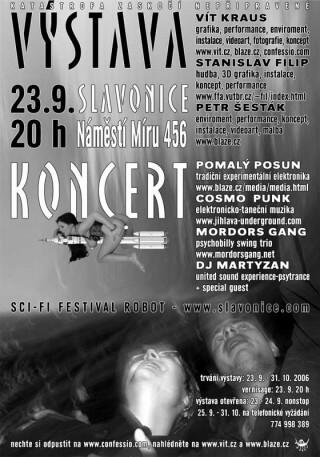 Koncert Sci-fi Festival Robot, Pomaly Posun, Cosmo Punk, Mordors Gang, Dj Martyzan, Vĺt Kraus, Stanislav Filip, Petr Šestak, Berosh - Slavonice, Kotelna 456 - 24.05.2006