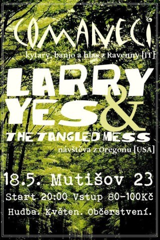 Koncert Comaneci, Larry Yes and the Tangled Mess - Mutisov 23 near Slavonice - 18.05.2012