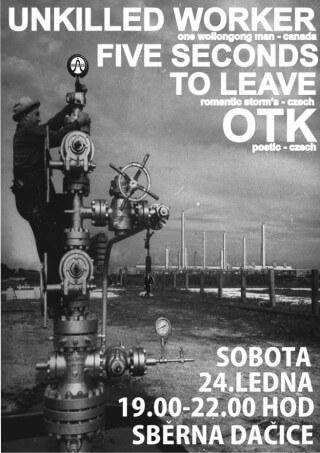 Koncert Unkilled Worker, Five Seconds to Leave, OTK - Dacice, Sběrna -
