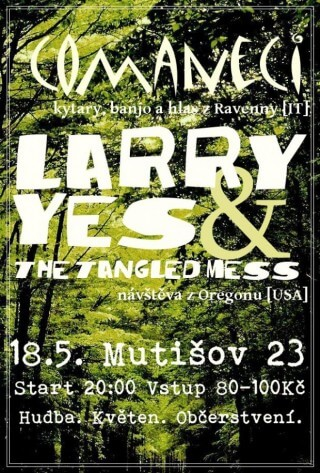 KONCERT Comaneci plus Larry Yes and the Tangled Mess